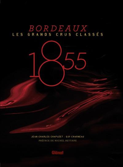 Bordeaux - Les Grands Crus Classés 1855 par Jean-Charles Chapuzet