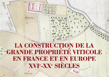 Construction de la grande propriété viticole